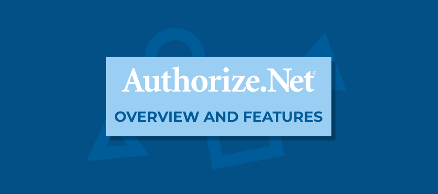 Authorize.NET payment method overview and features
